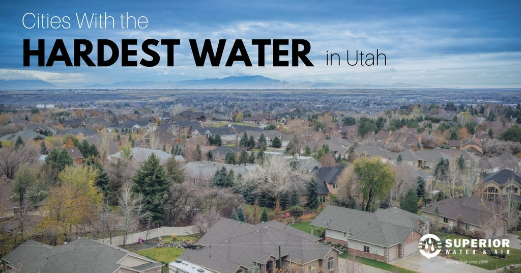 Cities with the Hardest Water in Utah | Superior Water and Air